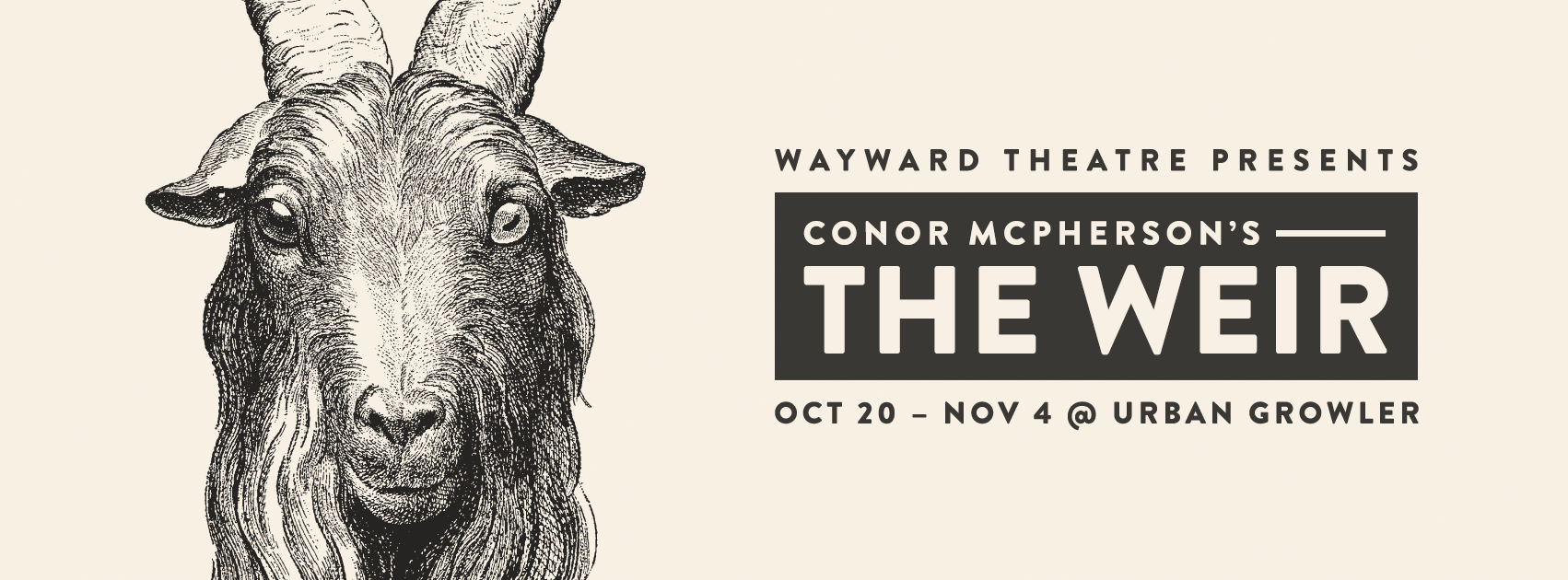 See Connor McPherson's The Weir Oct 20 - Nov 4