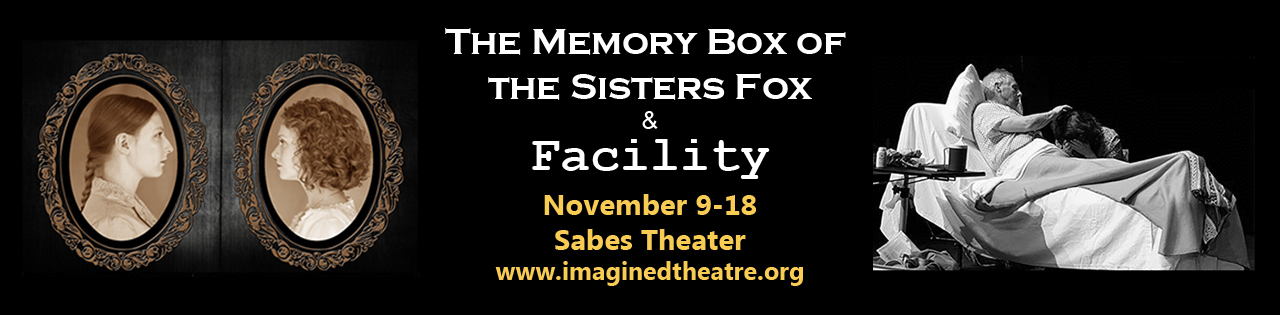 Imagined Theatre presents The Memory Box of the Sisters Fox and Facility