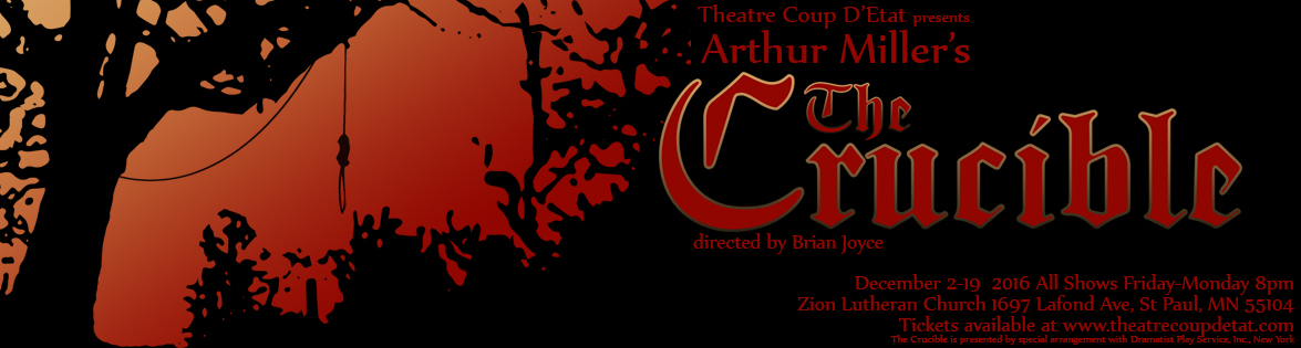 Arthur Miller's The Crucible presented by Theatre Coup d'Etat