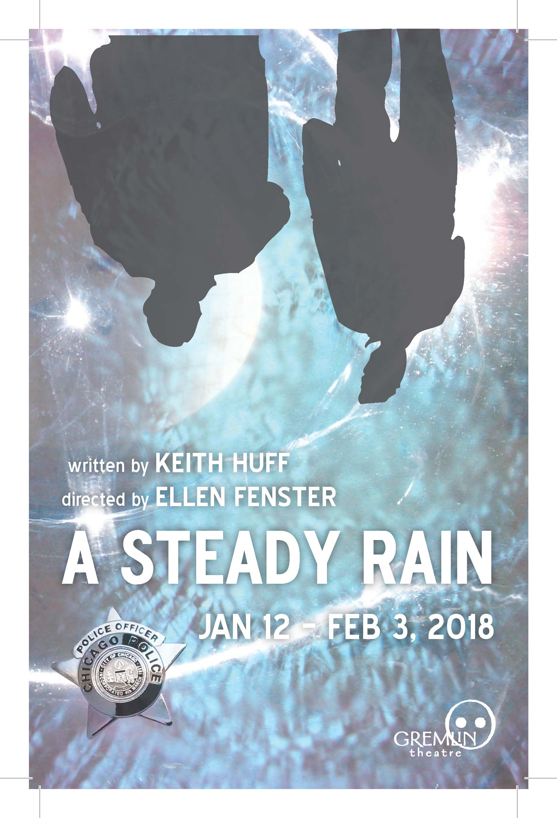 a steady rain Keith huff's a steady rain offers one of the most powerful theatrical experiences in many seasons – backstage a dark duologue filled with sharp storytelling and.
