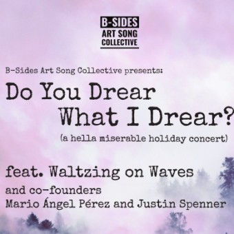 Do You Drear What I Drear? (a hella miserable holiday concert)