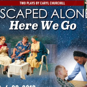 ESCAPED ALONE and HERE WE GO by Caryl Churchill