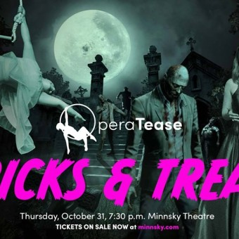 OperaTease: Tricks and Treats