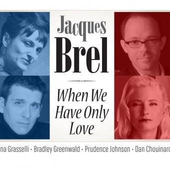 Jacques Brel: When We Have Only Love