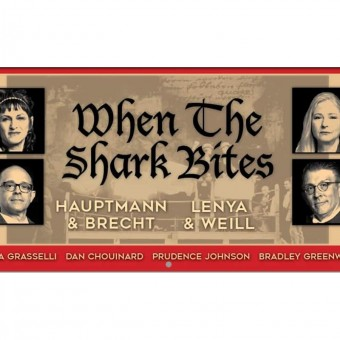 WHEN THE SHARK BITES: Hauptmann & Brecht, Lenya & …