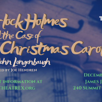 Sherlock Holmes & the Case of the Christmas Carol, Dec 6-21
