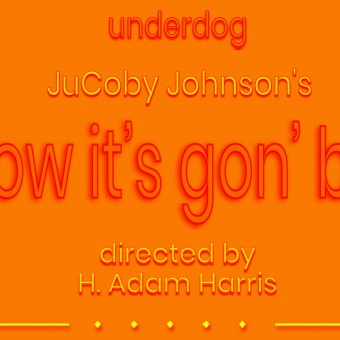 How It's Gon' Be: A World Premiere