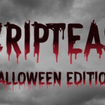 Scriptease: Halloween Edition