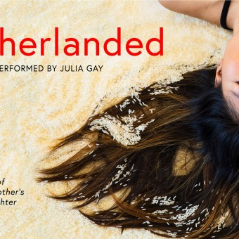 motherlanded: a one-woman show about life as a chinese adoptee