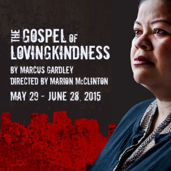 The Gospel of Lovingkindness by Marcus Gardley, Directed by Marion McClinton. May 29 - June 28, 2015. Pillsbury House Theatre.