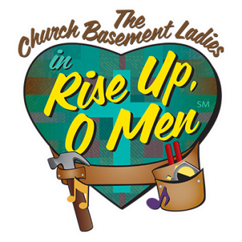 The Church Basement Ladies in: Rise Up O Men