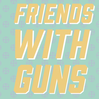 Friends With Guns by Stephanie Alison Walker