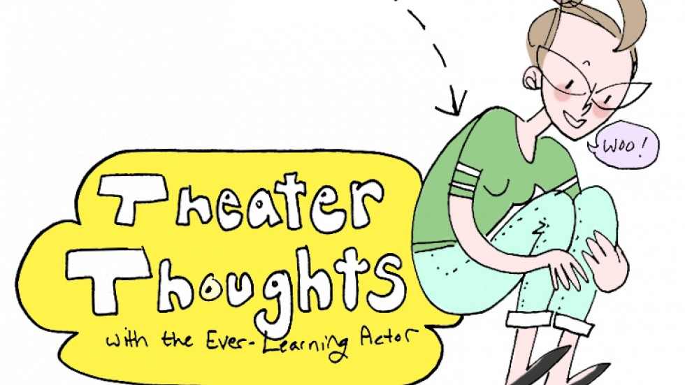 Theatre Thoughts - with the ever-learning actor - comic - minnesota playlist