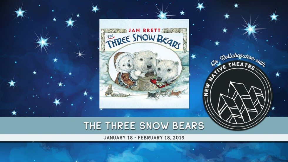 THE THREE SNOW BEARS by Stages Theatre Company in collaboration with New Native Theatre