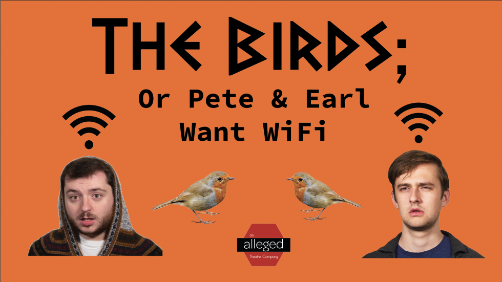 The Birds; or Pete & Earl want WiFi