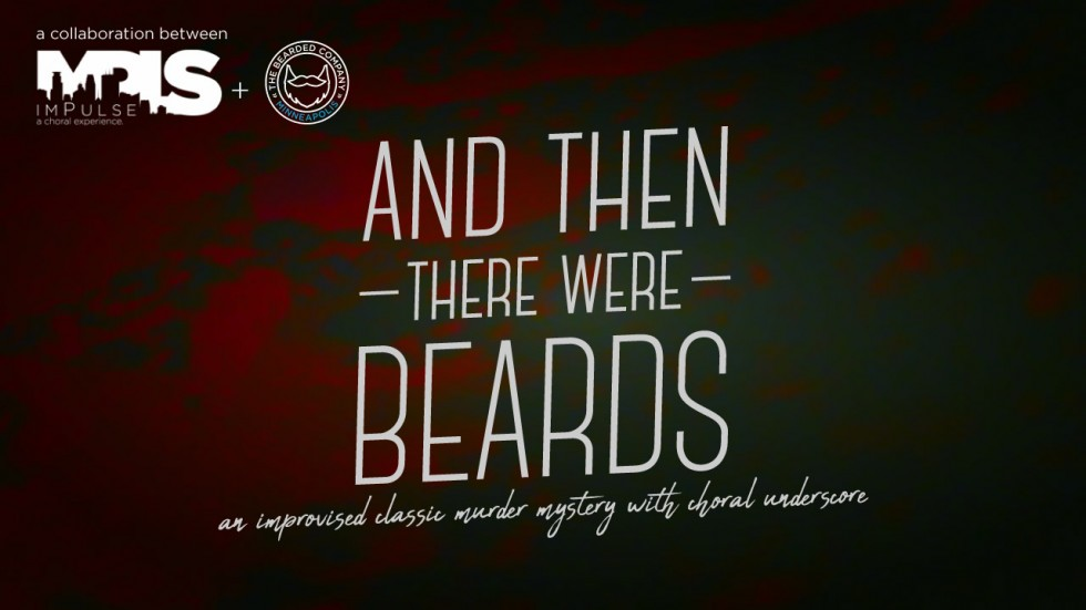And Then There Were Beards: An Improvised Murder Mystery
