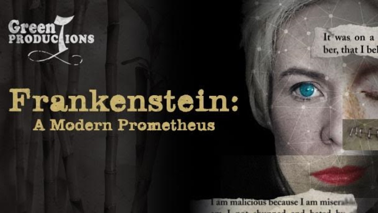 Frankenstein:  A Modern Prometheus Green T Productions